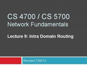 CS 4700 CS 5700 Network Fundamentals Lecture 9