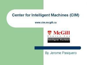 Center for Intelligent Machines CIM www cim mcgill