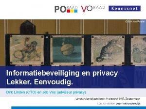 Erik van Roekel Informatiebeveiliging en privacy Lekker Eenvoudig