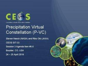 Committee on Earth Observation Satellites Precipitation Virtual Constellation