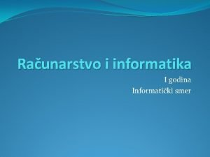 Raunarstvo i informatika I godina Informatiki smer Ulazne