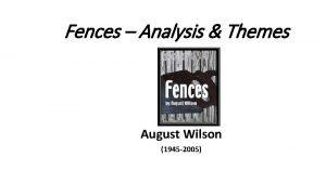 Fences Analysis Themes August Wilson 1945 2005 Literature