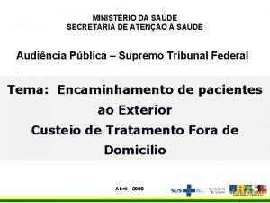 MINISTRIO DA SADE SECRETARIA DE ATENO SADE Audincia