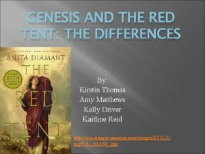 GENESIS AND THE RED TENT THE DIFFERENCES By