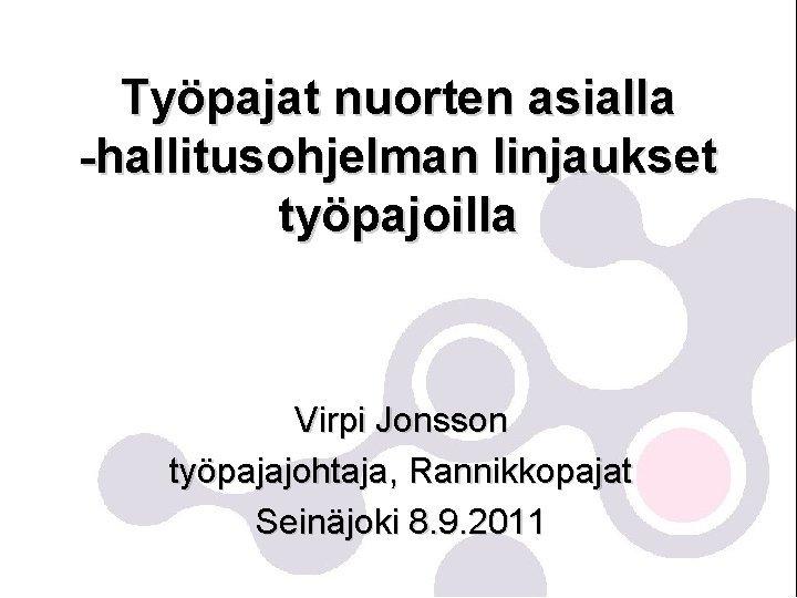 Typajat nuorten asialla hallitusohjelman linjaukset typajoilla Virpi Jonsson