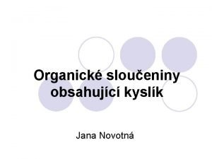 Organick sloueniny obsahujc kyslk Jana Novotn Elektronov konfigurace