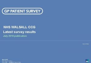 NHS WALSALL CCG Latest survey results July 2019