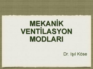 MEKANK VENTLASYON MODLARI Dr Il Kse MOD Mod