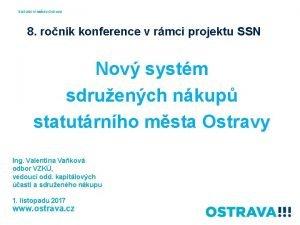 Statutrn msto Ostrava 8 ronk konference v rmci