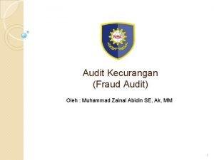 Audit Kecurangan Fraud Audit Oleh Muhammad Zainal Abidin