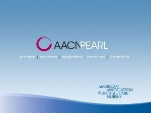 AACN PEARL Implementing the ABCDE Bundle at the