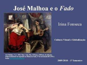 Jos Malhoa e o Fado Irina Fonseca Cultura