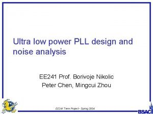 Ultra low power PLL design and noise analysis