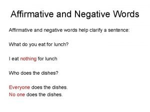 Affirmative and Negative Words Affirmative and negative words