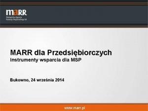 MARR dla Przedsibiorczych Instrumenty wsparcia dla MSP Bukowno
