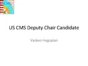 US CMS Deputy Chair Candidate Vasken Hagopian My