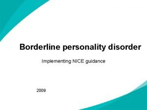 Borderline personality disorder Implementing NICE guidance 2009 NICE