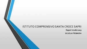 ISTITUTO COMPRENSIVO SANTA CROCE SAPRI Report Invalsi 2019
