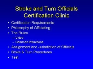 Stroke and Turn Officials Certification Clinic Certification Requirements
