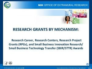 RESEARCH GRANTS BY MECHANISM Research Career Research Centers