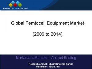 Global Femtocell Equipment Market 2009 to 2014 Marketsand