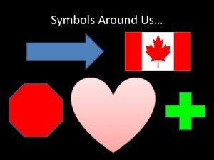 Symbols Around Us Symbols or Motifs Can be
