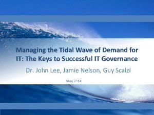 Managing the Tidal Wave of Demand for IT