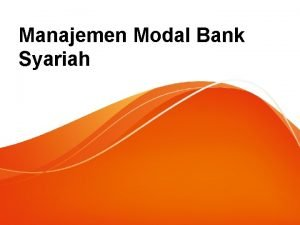 Manajemen Modal Bank Syariah Definisi Modal Modal adalah