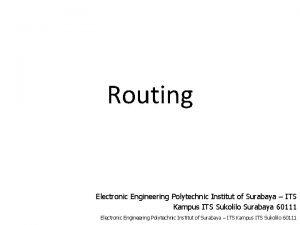 Routing Electronic Engineering Polytechnic Institut of Surabaya ITS