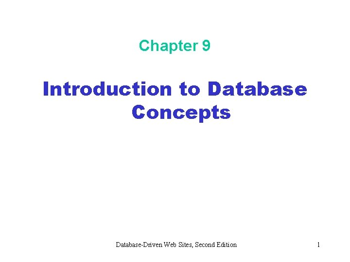 Chapter 9 Introduction to Database Concepts DatabaseDriven Web