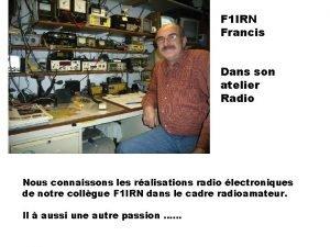 F 1 IRN Francis Dans son atelier Radio