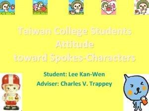 Taiwan College Students Attitude toward SpokesCharacters Student Lee