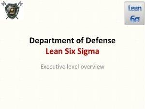 Lean 6 Department of Defense Lean Six Sigma