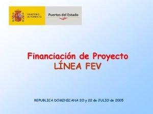 Financiacin de Proyecto LNEA FEV REPUBLICA DOMINICANA 2