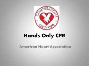 Hands Only CPR American Heart Association CPR Q