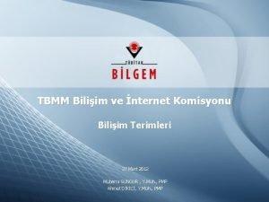 TBMM Biliim ve nternet Komisyonu Biliim Terimleri 27