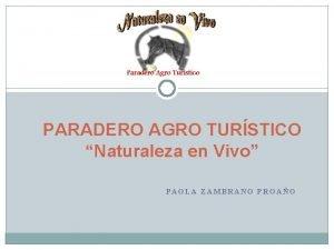 PARADERO AGRO TURSTICO Naturaleza en Vivo PAOLA ZAMBRANO