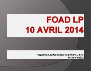 FOAD LP 10 AVRIL 2014 Inspection pdagogique rgionale