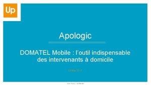 Apologic DOMATEL Mobile loutil indispensable des intervenants domicile