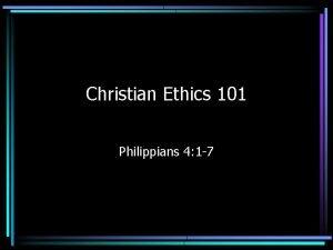 Christian Ethics 101 Philippians 4 1 7 Christian