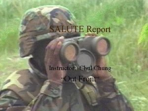SALUTE Report Instructor Chul Chung Out Front SALUTE
