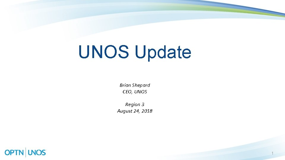 UNOS Update Brian Shepard CEO UNOS Region 3