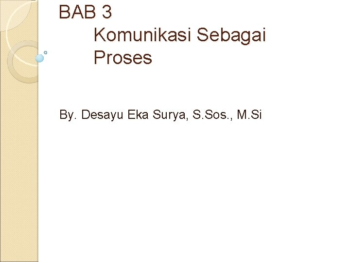 BAB 3 Komunikasi Sebagai Proses By Desayu Eka