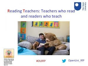 Reading Teachers Teachers who read and readers who