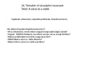 14 Tmakr A trsadalmi viszonyok Ttel A vros