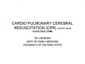CARDIO PULMONARY CEREBRAL RESUSCITATION CPR 18 OCT 2010