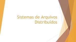 Sistemas de Arquivos Distribudos Assuntos Abordados Arquitetura Modelo