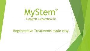 My Stem Autograft Preparation Kit Regenerative Treatments made