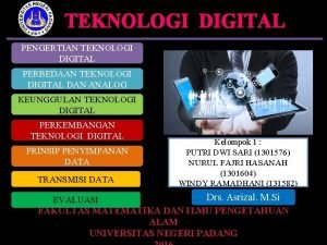 TEKNOLOGI DIGITAL PENGERTIAN TEKNOLOGI DIGITAL PERBEDAAN TEKNOLOGI DIGITAL
