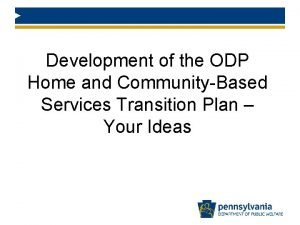 Development of the ODP Home and CommunityBased Services
